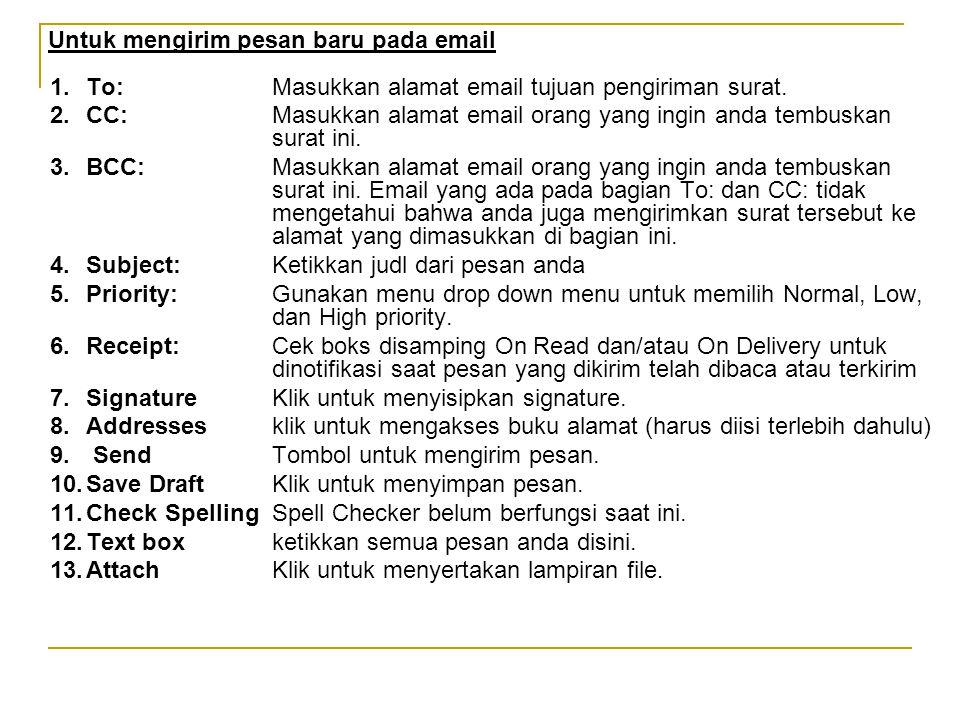 1.To: Masukkan alamat email tujuan pengiriman surat.