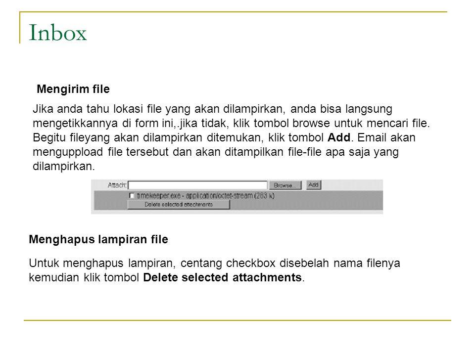 Mengirim file Jika anda tahu lokasi file yang akan dilampirkan, anda bisa langsung mengetikkannya di form ini,.jika tidak, klik tombol browse untuk mencari file.