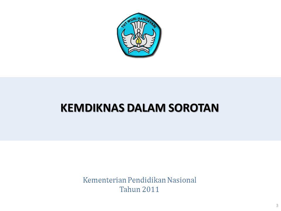KEMDIKNAS DALAM SOROTAN 3 Kementerian Pendidikan Nasional Tahun 2011
