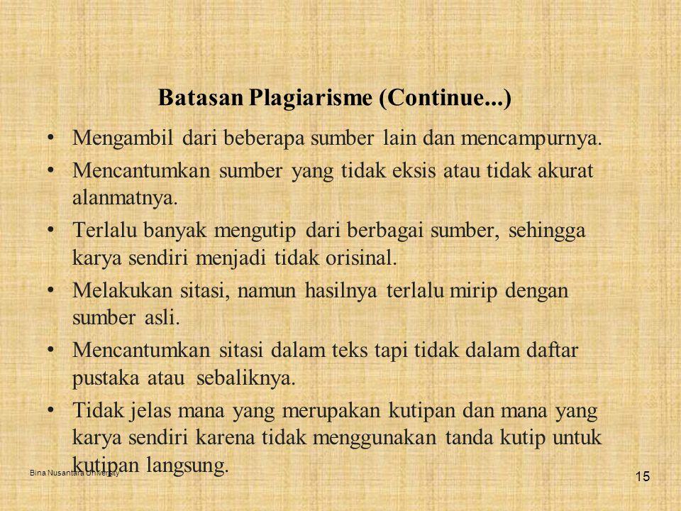 Batasan Plagiarisme (Continue...) Mengambil dari beberapa sumber lain dan mencampurnya.