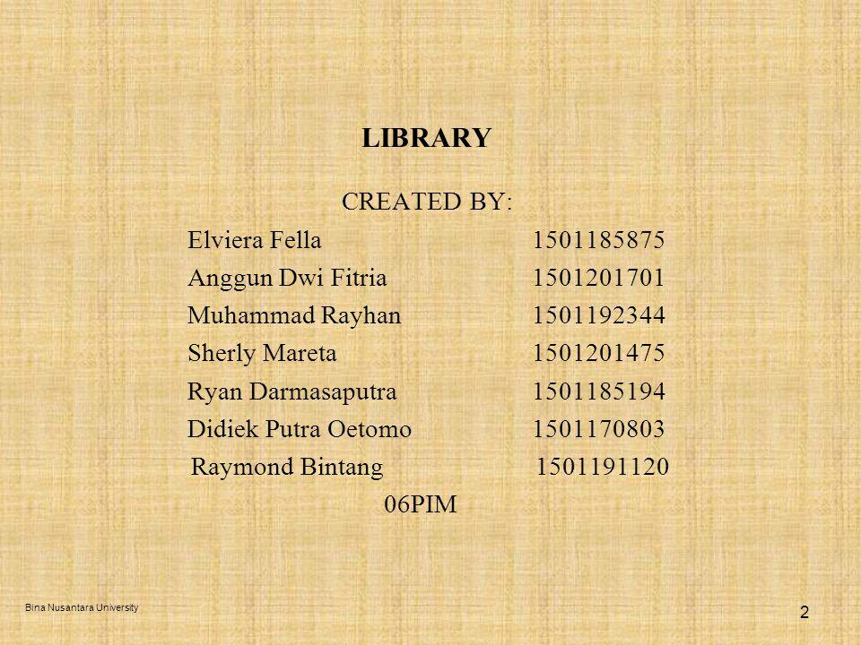 TOPICS Pengertian library Fasilitas perpustakaan yang baik dan sempurna 3 Bina Nusantara University