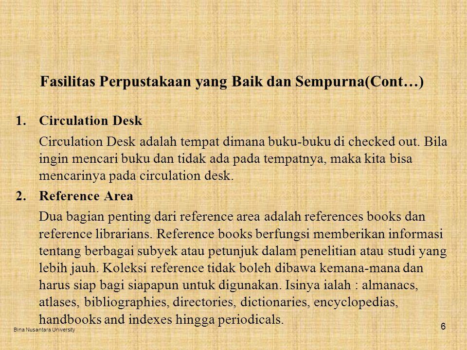 Fasilitas Perpustakaan yang Baik dan Sempurna(Cont…) 1.Circulation Desk Circulation Desk adalah tempat dimana buku-buku di checked out.