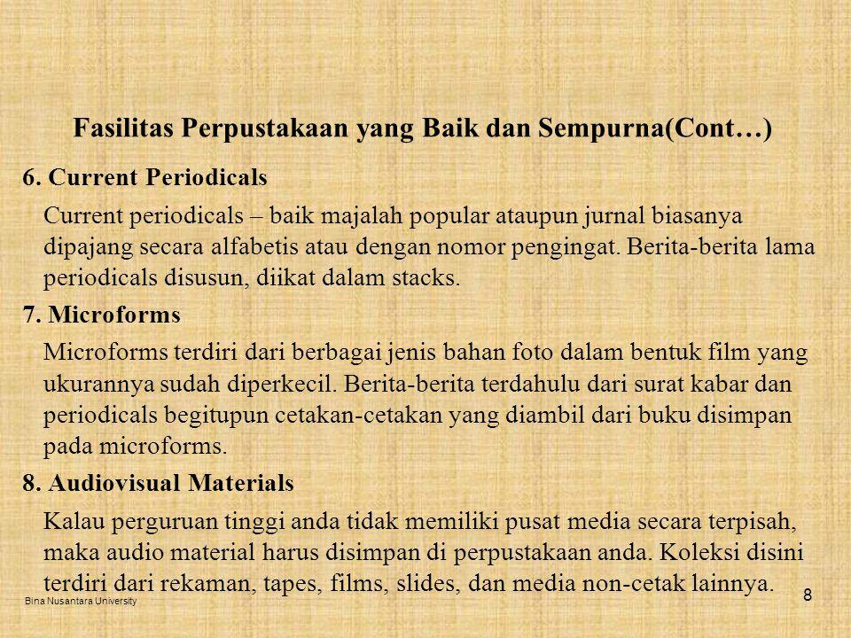 Fasilitas Perpustakaan yang Baik dan Sempurna(Cont…) 6.