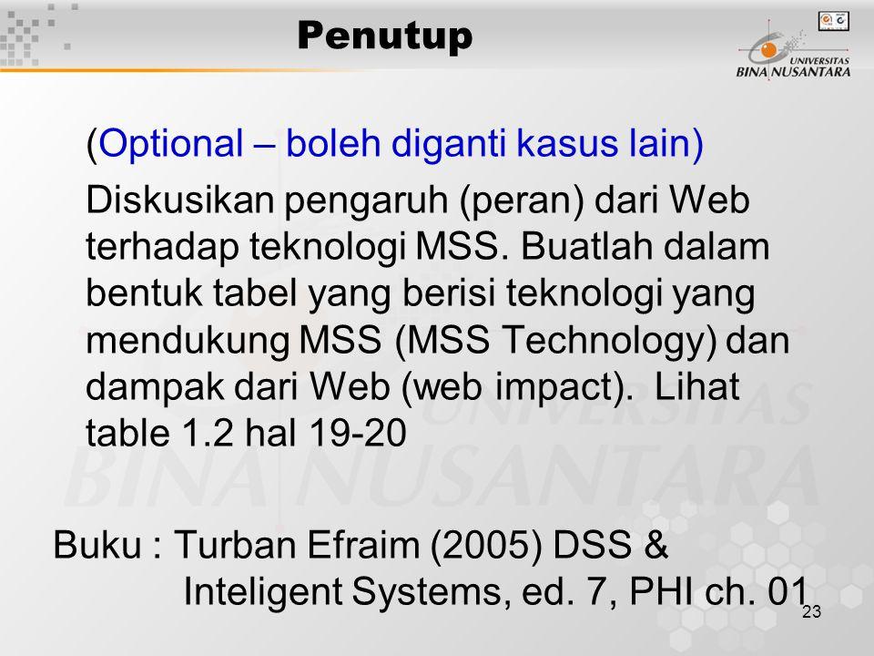 23 Penutup (Optional – boleh diganti kasus lain) Diskusikan pengaruh (peran) dari Web terhadap teknologi MSS. Buatlah dalam bentuk tabel yang berisi t