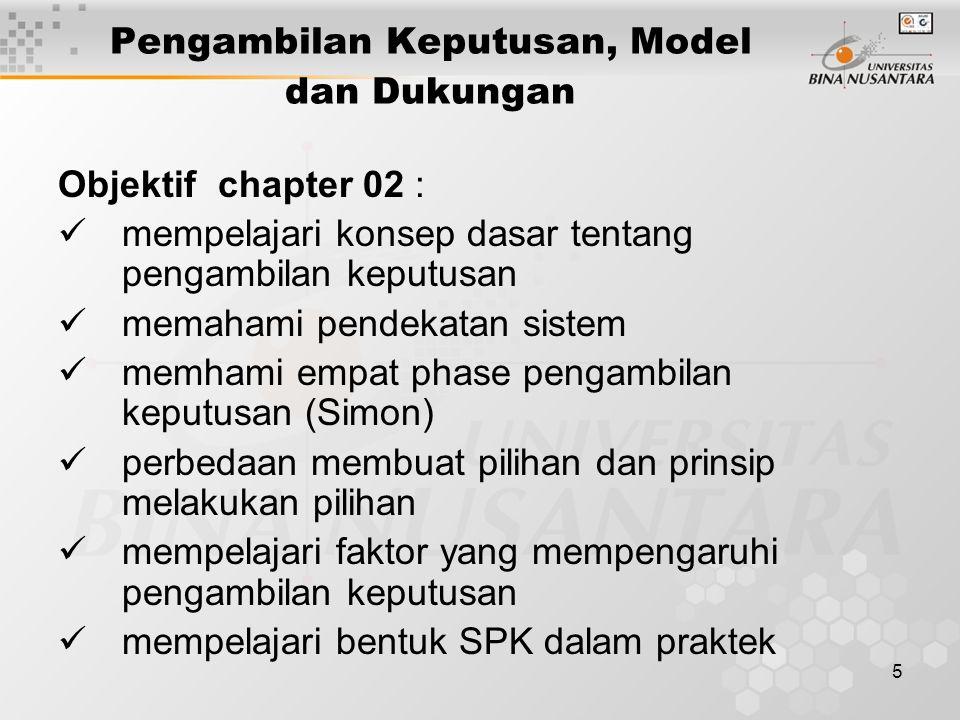 5 Pengambilan Keputusan, Model dan Dukungan Objektif chapter 02 : mempelajari konsep dasar tentang pengambilan keputusan memahami pendekatan sistem me