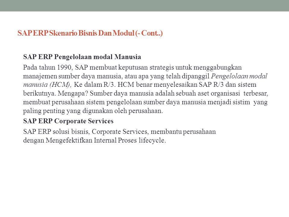 SAP ERP Skenario Bisnis Dan Modul (- Cont..) SAP ERP Pengelolaan modal Manusia Pada tahun 1990, SAP membuat keputusan strategis untuk menggabungkan ma