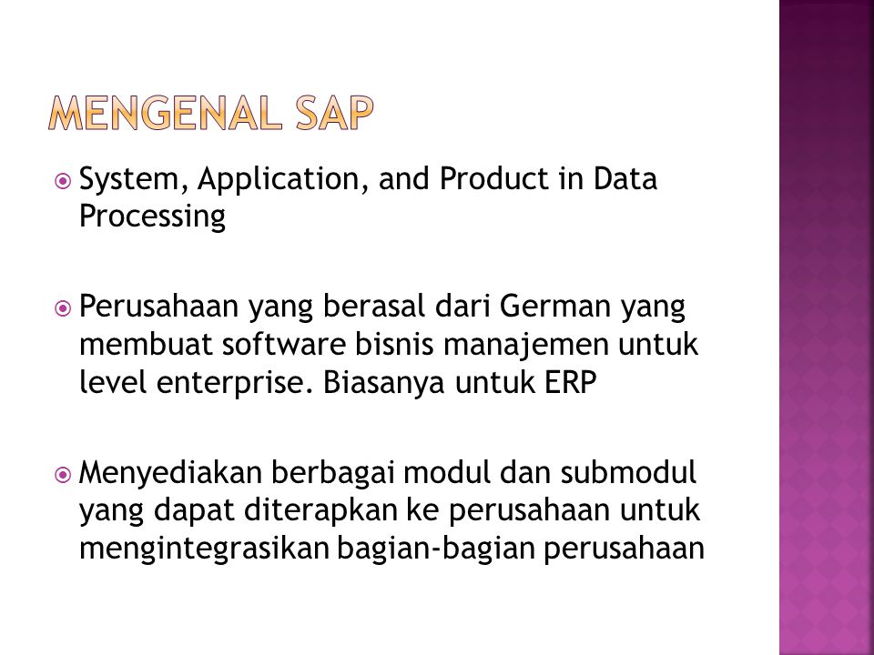  System, Application, and Product in Data Processing  Perusahaan yang berasal dari German yang membuat software bisnis manajemen untuk level enterpr