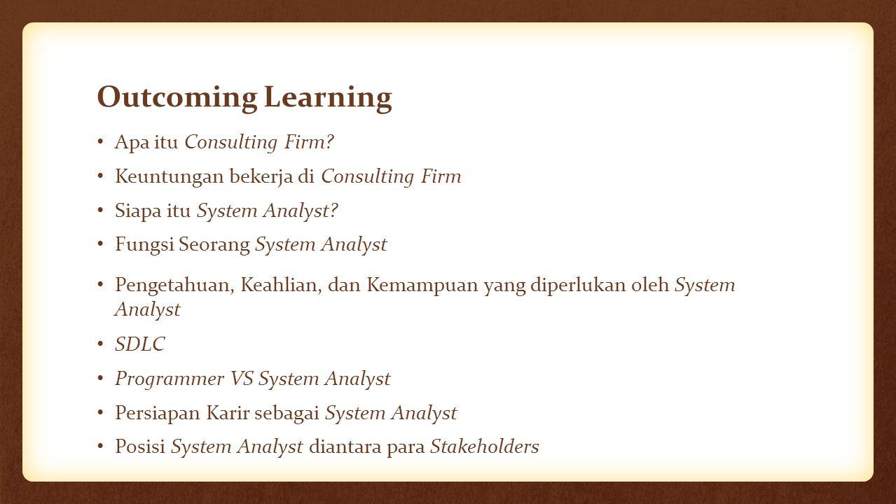 Pengetahuan, Keahlian, dan Kemampuan yang diperlukan oleh System Analyst(Lanjutan…) 3.