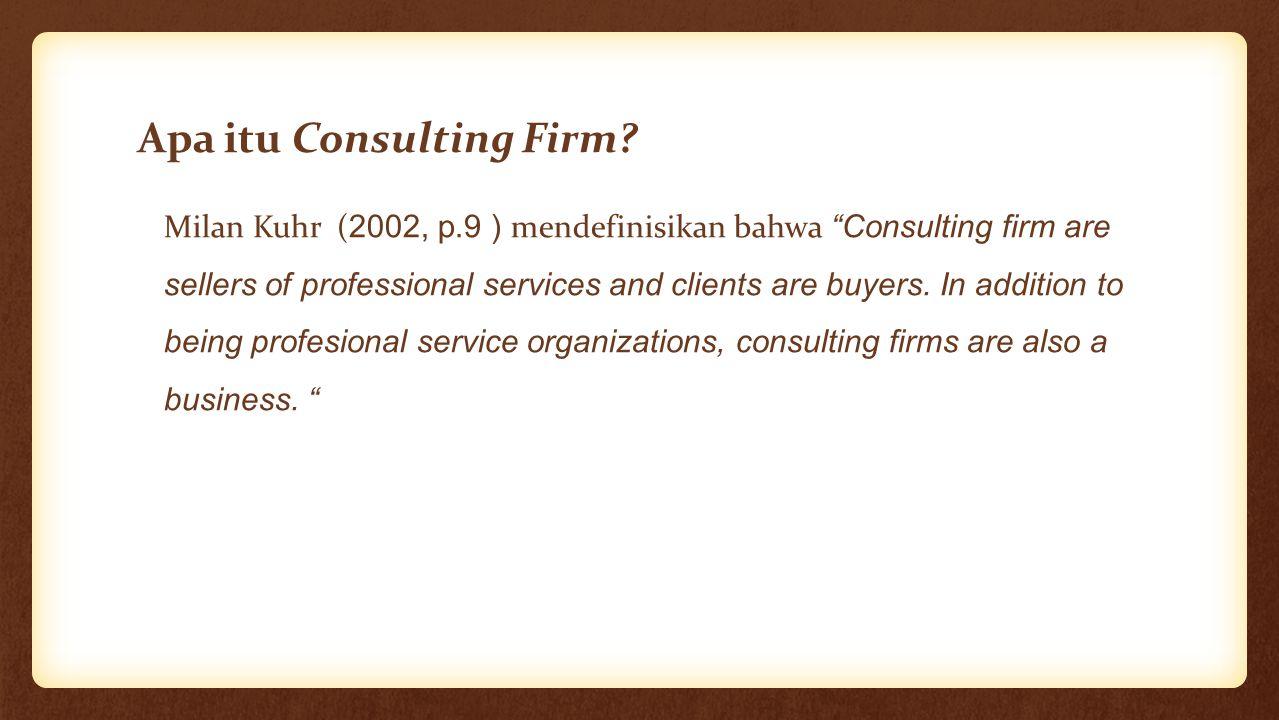 Apa yang dilakukan Consulting Firm.