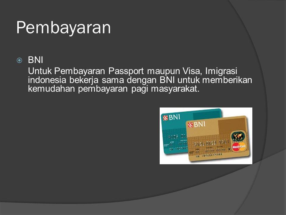 Pembayaran  BNI Untuk Pembayaran Passport maupun Visa, Imigrasi indonesia bekerja sama dengan BNI untuk memberikan kemudahan pembayaran pagi masyarak
