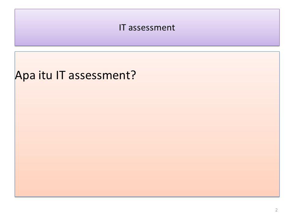 IT assessment Apa itu IT assessment? 2