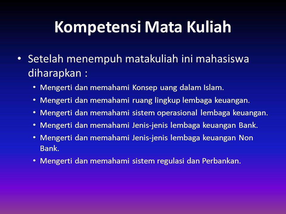 Sumber Bahan Buku Acuan : Kasmir, Bank dan Lembaga Keuangan lainnya, Rajawali Pers, Jakarta.