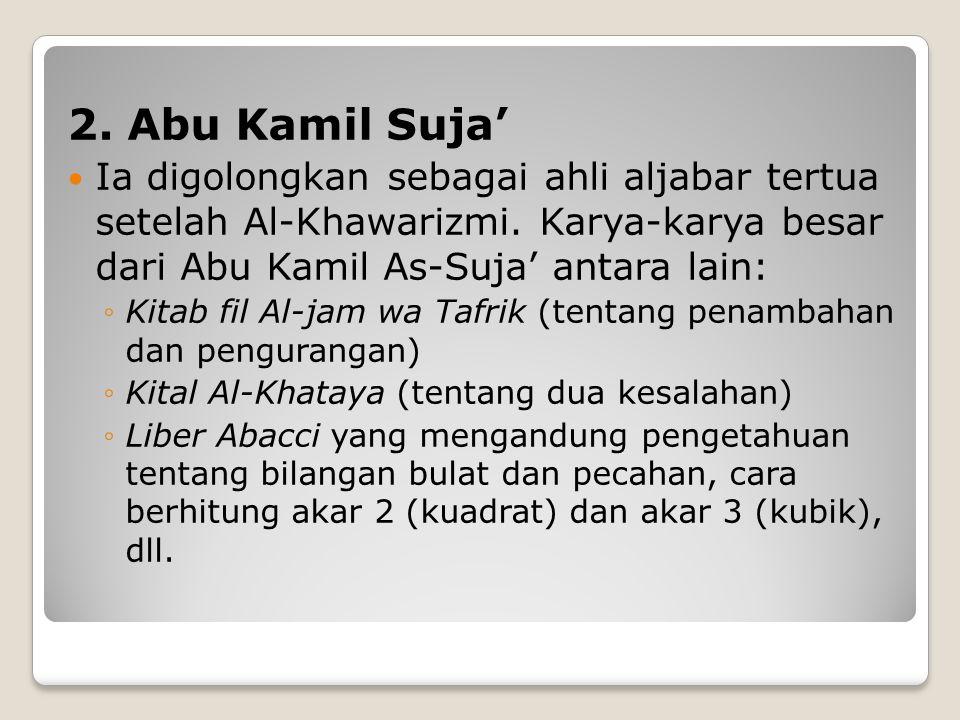 BIDANG MATEMATIKA 1. AL-Khawarizmil (780 M) Al-Khawarizmi terkenal dengan penemuannya tentang aljabar. Yaitu system hitungan nilai menurut tempatnya.