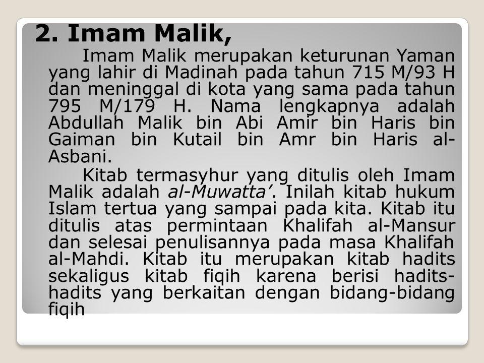 Ilmu Fiqh 1. Imam Hanafi, Imam Hanafi lahir di Kufah pada tahun 699 M/80 H dan meninggal di Baghdad pada tahun 776 M/157 H. Imam Hanafi memiliki banya