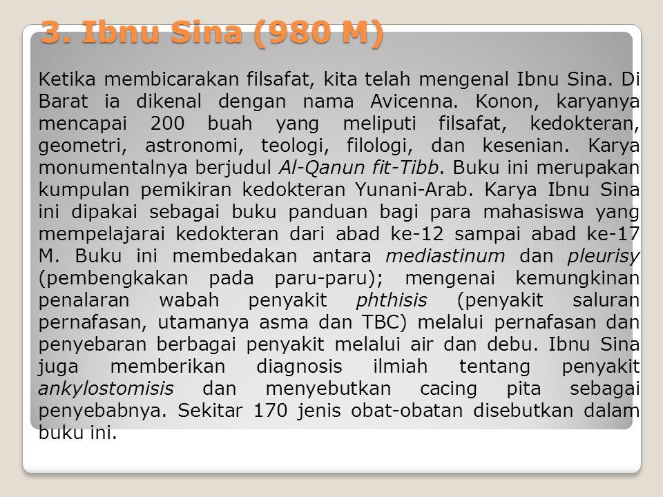 2. Ibnu Massawayh Nama lengkapnya adalah Abu Zakariya Yuhana bin Musawah. Ia seorang dokter yang masyhur pada abad ke-9 M/3 H. Kariernya sebagai dokte
