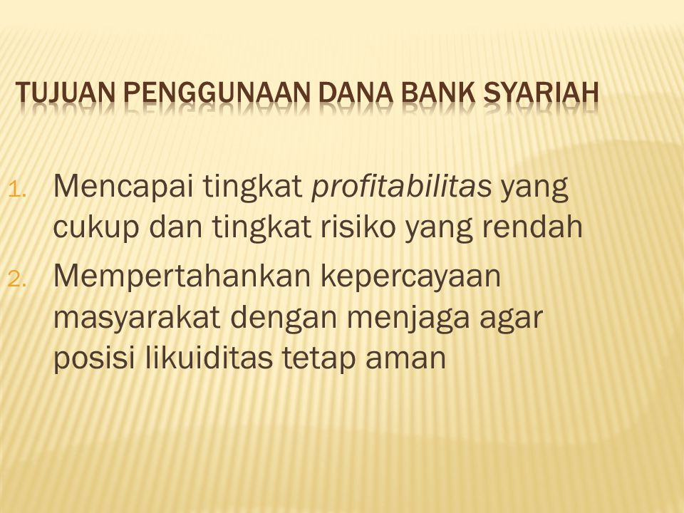 1.Mencapai tingkat profitabilitas yang cukup dan tingkat risiko yang rendah 2.