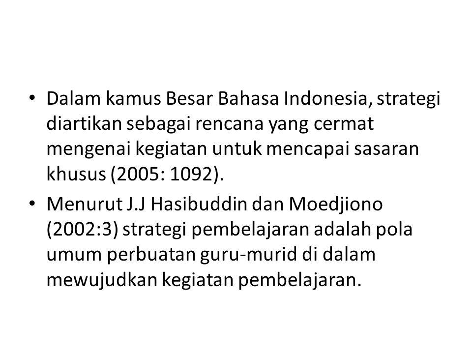 Dalam kamus Besar Bahasa Indonesia, strategi diartikan sebagai rencana yang cermat mengenai kegiatan untuk mencapai sasaran khusus (2005: 1092). Menur