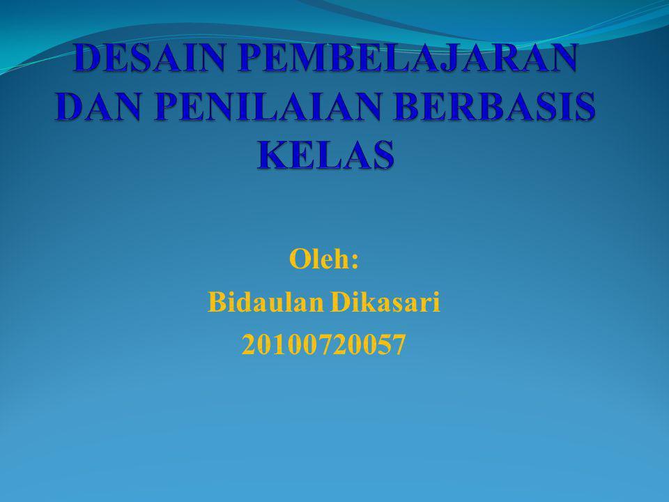 Oleh: Bidaulan Dikasari 20100720057