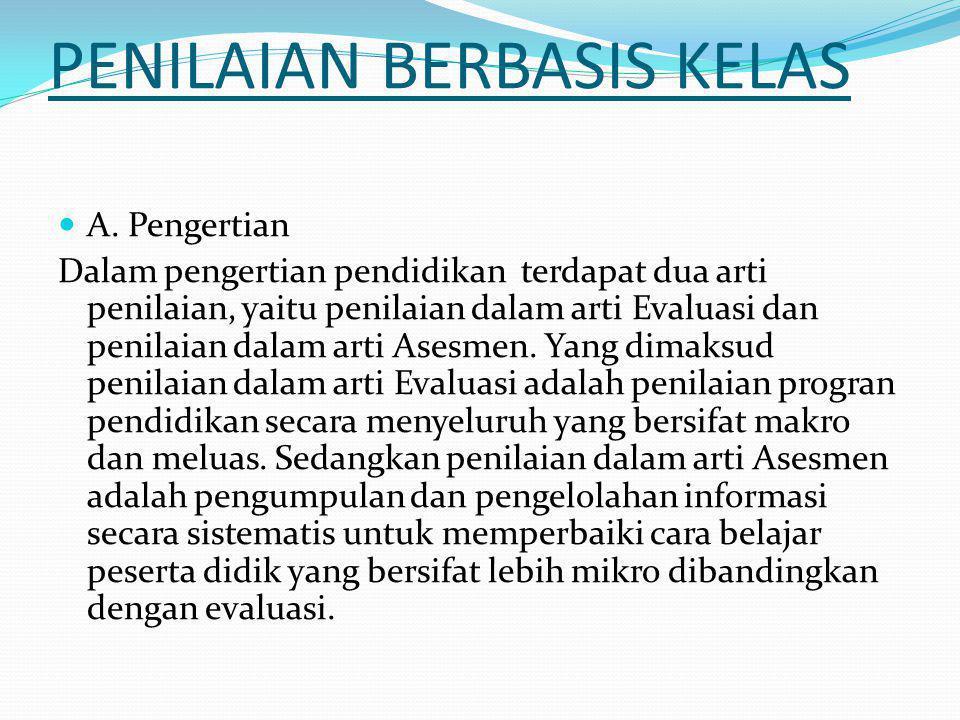 PENILAIAN BERBASIS KELAS A.