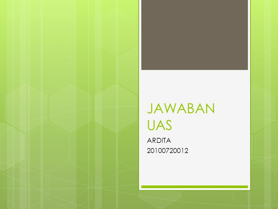 JAWABAN UAS ARDITA 20100720012