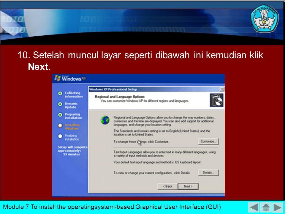 9. Maka akan tampil seperti gambar berikut. Module 7 To install the operatingsystem-based Graphical User Interface (GUI)