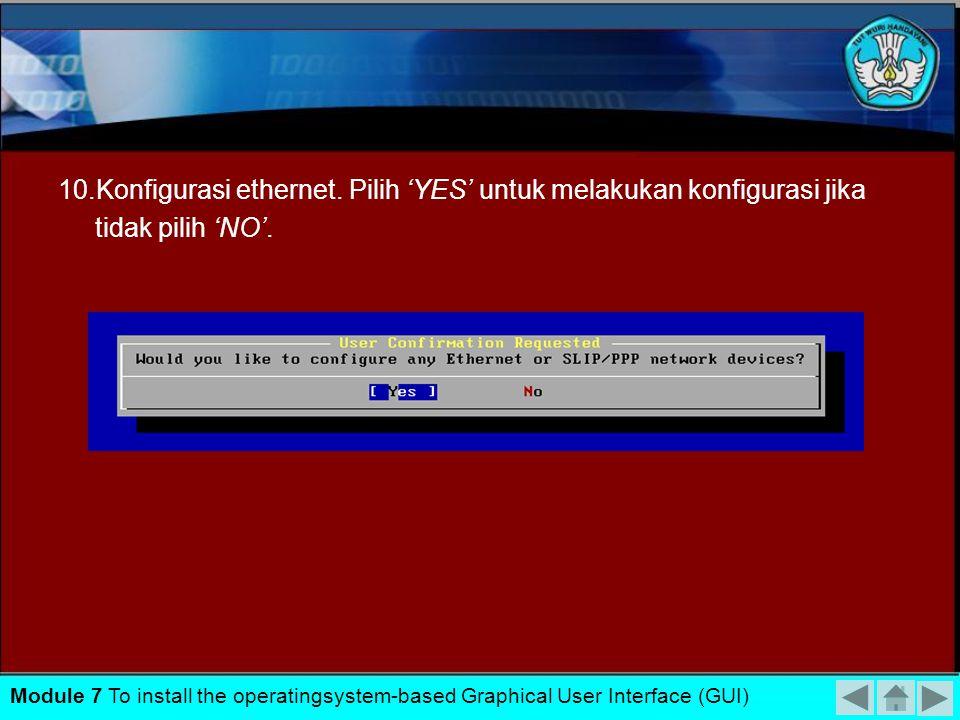 9.Mulai proses instalasi tunggu sampai selesai kemudian – 'OK'. Module 7 To install the operatingsystem-based Graphical User Interface (GUI)