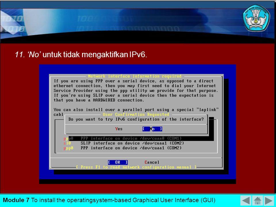 10.Konfigurasi ethernet. Pilih 'YES' untuk melakukan konfigurasi jika tidak pilih 'NO'. Module 7 To install the operatingsystem-based Graphical User I