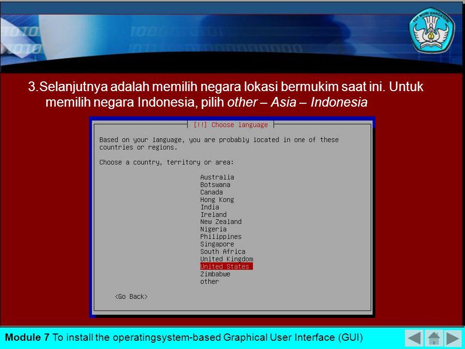 2. Berikutnya diminta untuk menentukan bahasa yang digunakan selama instalasi. Module 7 To install the operatingsystem-based Graphical User Interface