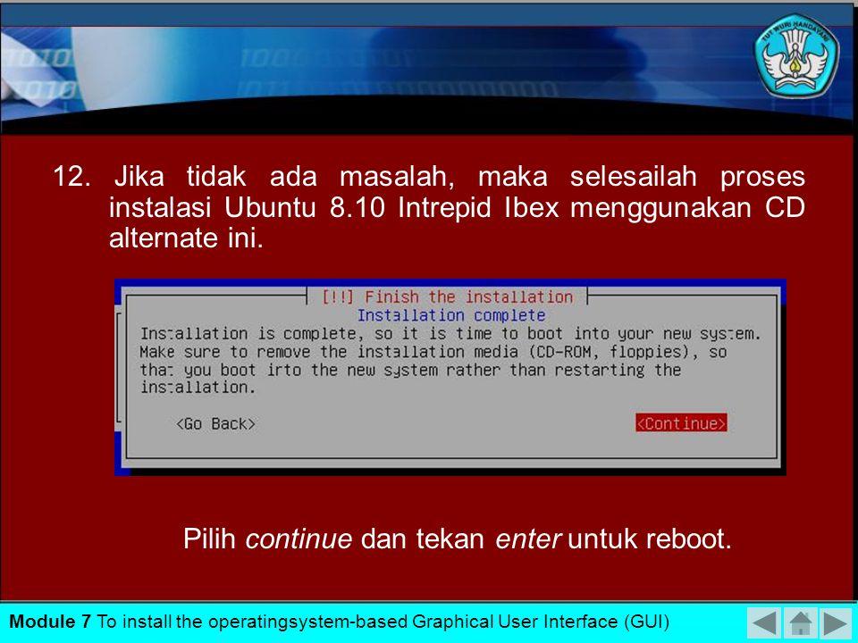 11. Selanjutnya, anda akan diminta memasukkan alamat proxy yang digunakan jika sekiranya anda menggunakan proxy. Ini diperlukan untuk melakukan update