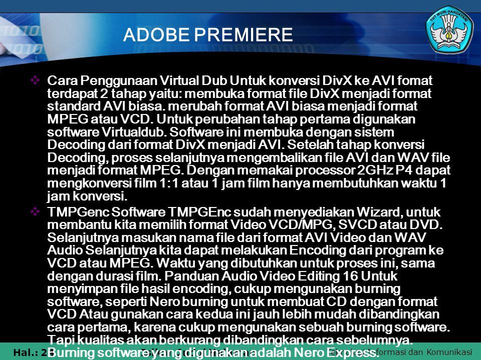 Teknologi Informasi dan Komunikasi Hal.: 24Isikan Judul Halaman ADOBE PREMIERE  Cara Penggunaan Virtual Dub Untuk konversi DivX ke AVI fomat terdapat