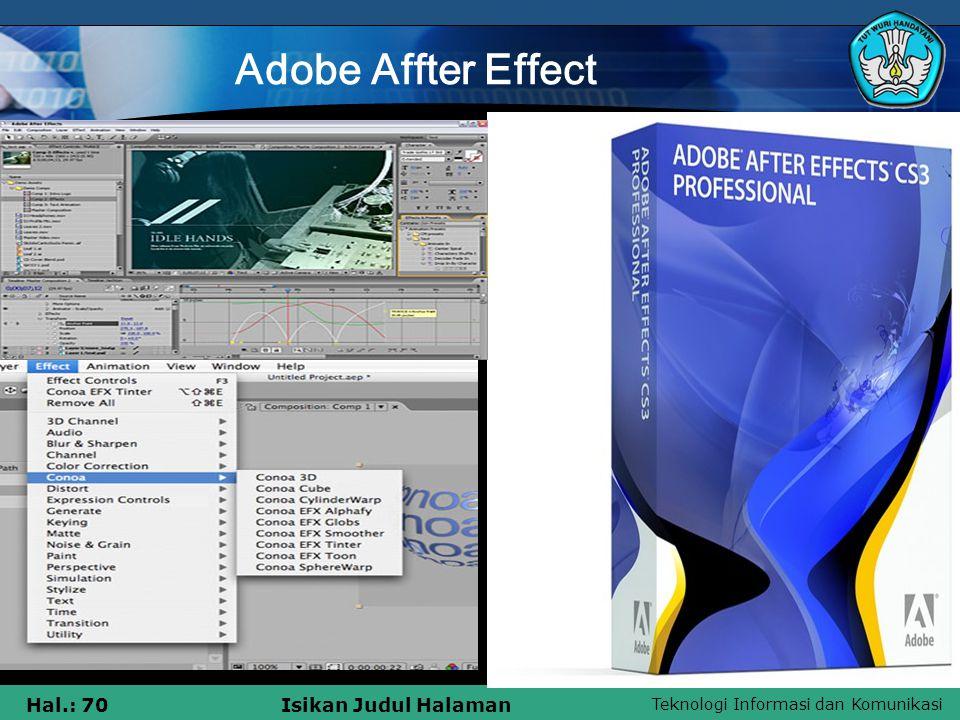 Teknologi Informasi dan Komunikasi Hal.: 70Isikan Judul Halaman Adobe Affter Effect