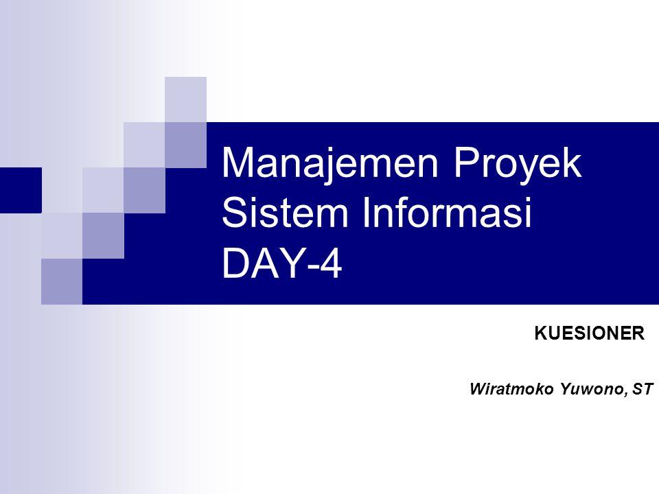 Jenis-jenis informasi yang dicari Menggunakan kuesioner adalah suatu teknik pengumpulan informasi yang memungkinkan penganalisis sistem mempelajari sikap-sikap,keyakinan,perilaku dan karakteristik beberapa orang utama didalam organisasi yang bisa terpengaruh oleh sistem yang diajukan atau oleh sistem yang sudah ada.