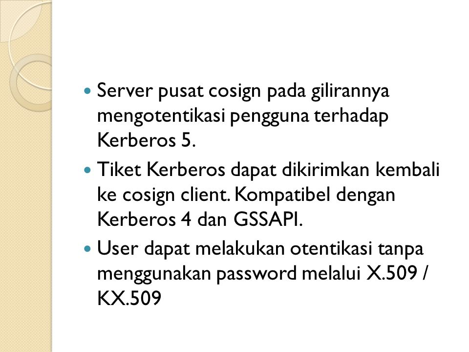 Server pusat cosign pada gilirannya mengotentikasi pengguna terhadap Kerberos 5.