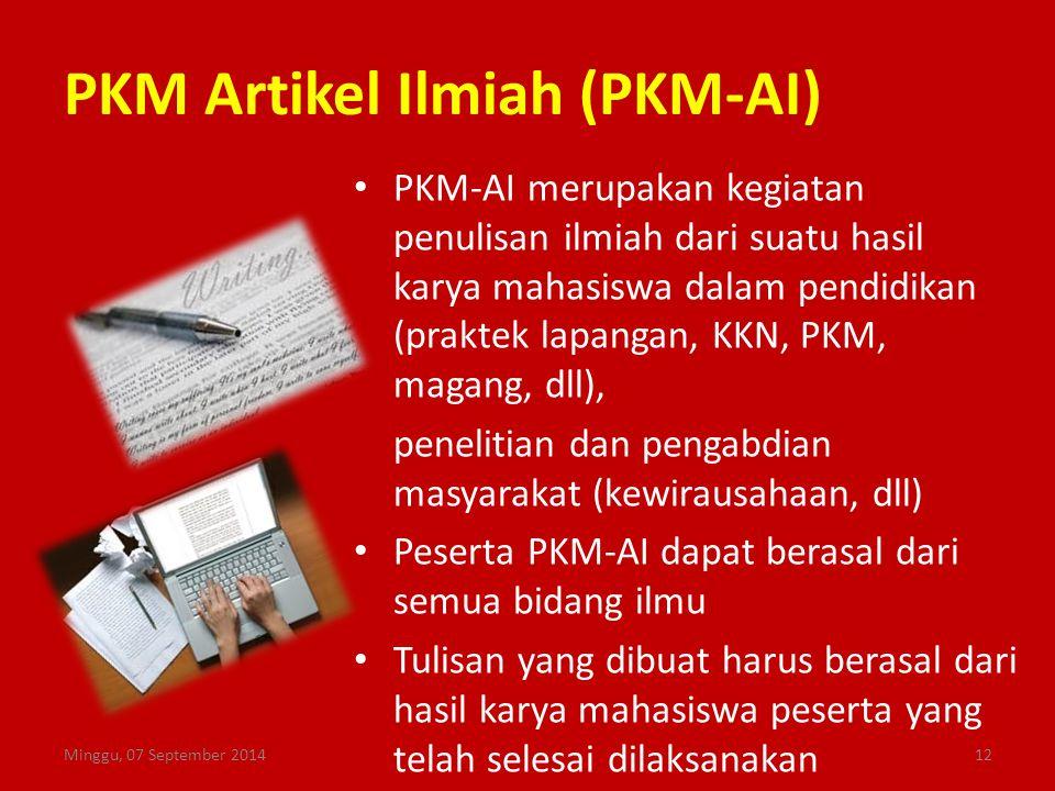 PKM Artikel Ilmiah (PKM-AI) PKM-AI merupakan kegiatan penulisan ilmiah dari suatu hasil karya mahasiswa dalam pendidikan (praktek lapangan, KKN, PKM,