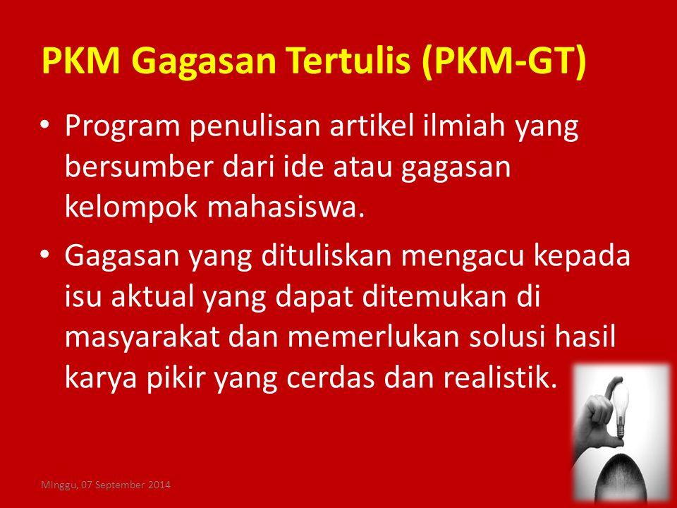 PKM Gagasan Tertulis (PKM-GT) Minggu, 07 September 201413 Program penulisan artikel ilmiah yang bersumber dari ide atau gagasan kelompok mahasiswa. Ga
