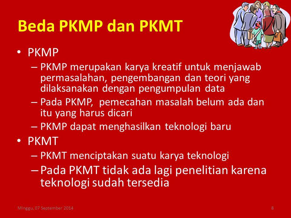 Beda PKMP dan PKMT PKMP – PKMP merupakan karya kreatif untuk menjawab permasalahan, pengembangan dan teori yang dilaksanakan dengan pengumpulan data –