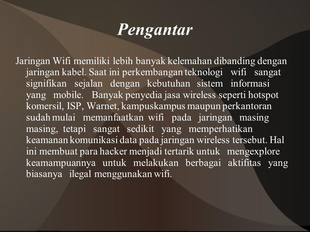 WEP WEP terdiri dari dua tingkatan, yakni kunci 64 bit, dan 128 bit.