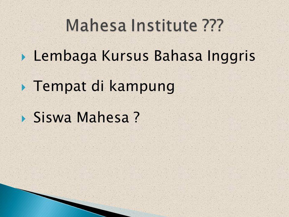  Lembaga Kursus Bahasa Inggris  Tempat di kampung  Siswa Mahesa ?
