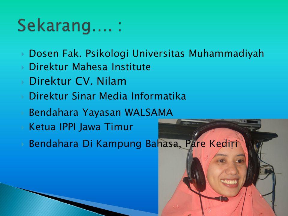  Direktur CV. Nilam  Dosen Fak. Psikologi Universitas Muhammadiyah  Direktur Sinar Media Informatika  Bendahara Yayasan WALSAMA  Ketua IPPI Jawa