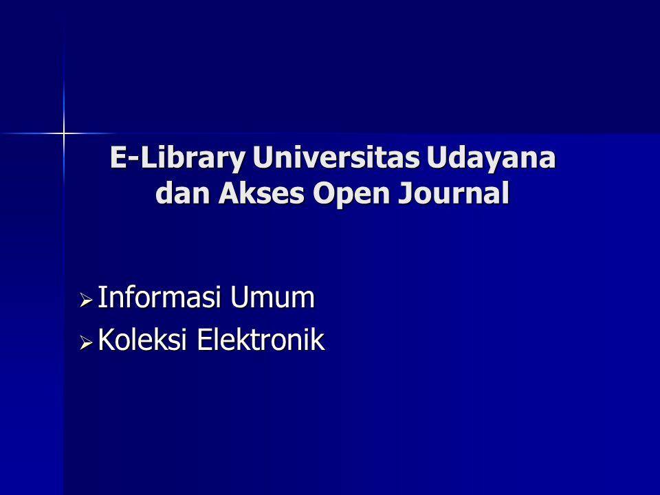 E-Library Universitas Udayana dan Akses Open Journal  Informasi Umum  Koleksi Elektronik
