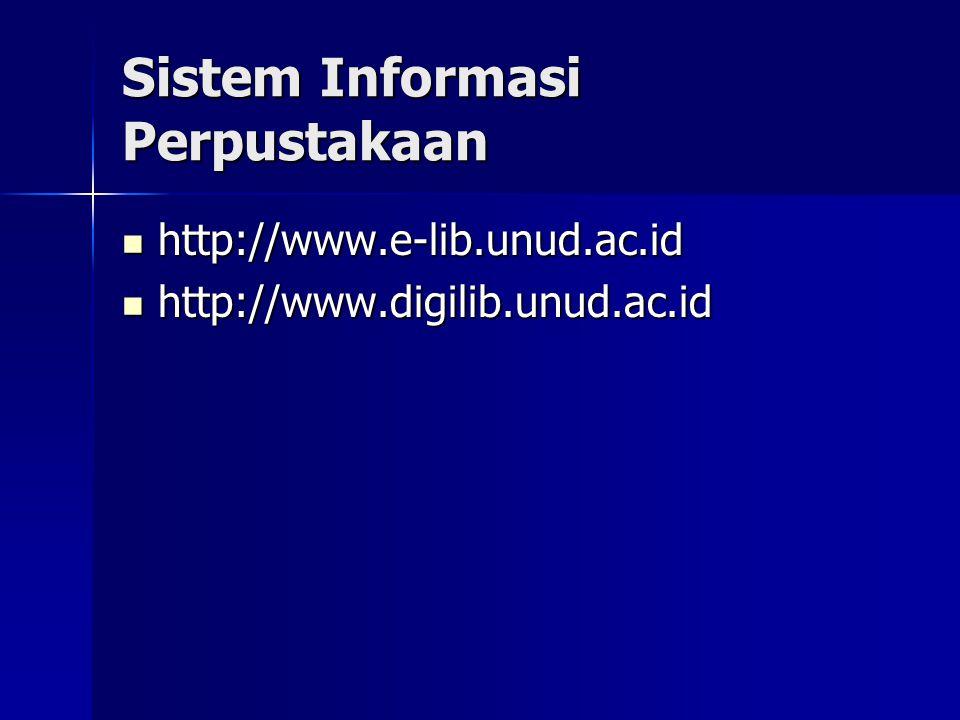 Sistem Informasi Perpustakaan http://www.e-lib.unud.ac.id http://www.e-lib.unud.ac.id http://www.digilib.unud.ac.id http://www.digilib.unud.ac.id