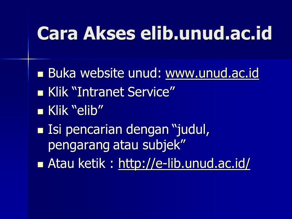 """Cara Akses elib.unud.ac.id Buka website unud: www.unud.ac.id Buka website unud: www.unud.ac.idwww.unud.ac.id Klik """"Intranet Service"""" Klik """"Intranet Se"""