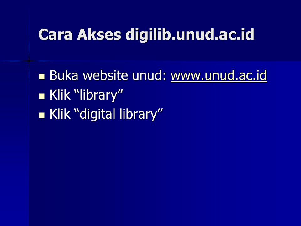"""Cara Akses digilib.unud.ac.id Buka website unud: www.unud.ac.id Buka website unud: www.unud.ac.idwww.unud.ac.id Klik """"library"""" Klik """"library"""" Klik """"di"""