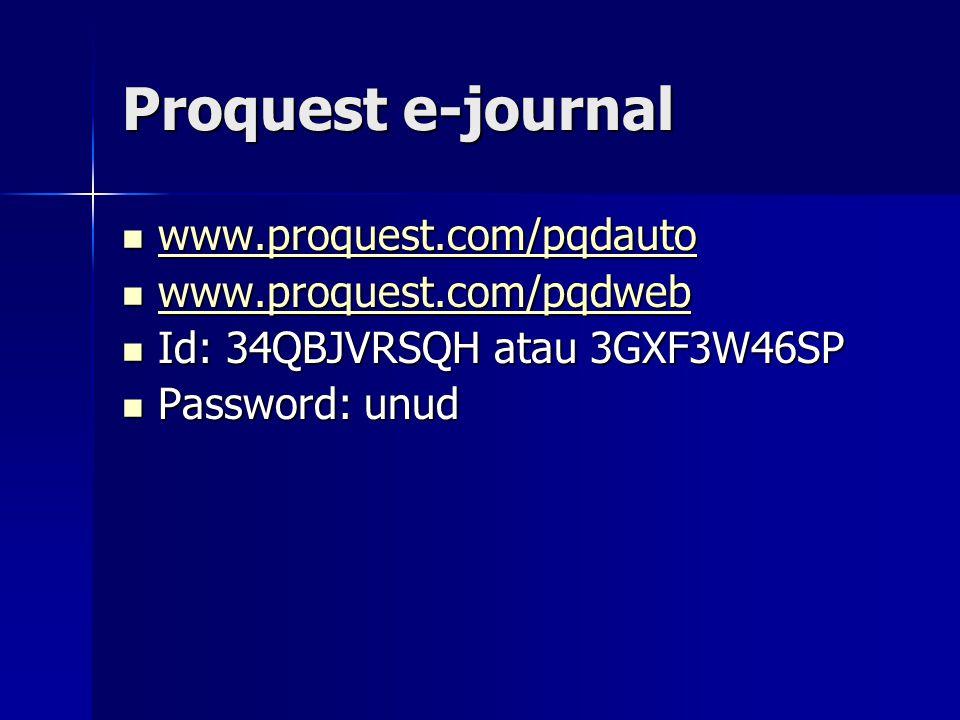Proquest e-journal www.proquest.com/pqdauto www.proquest.com/pqdauto www.proquest.com/pqdauto www.proquest.com/pqdauto www.proquest.com/pqdweb www.pro