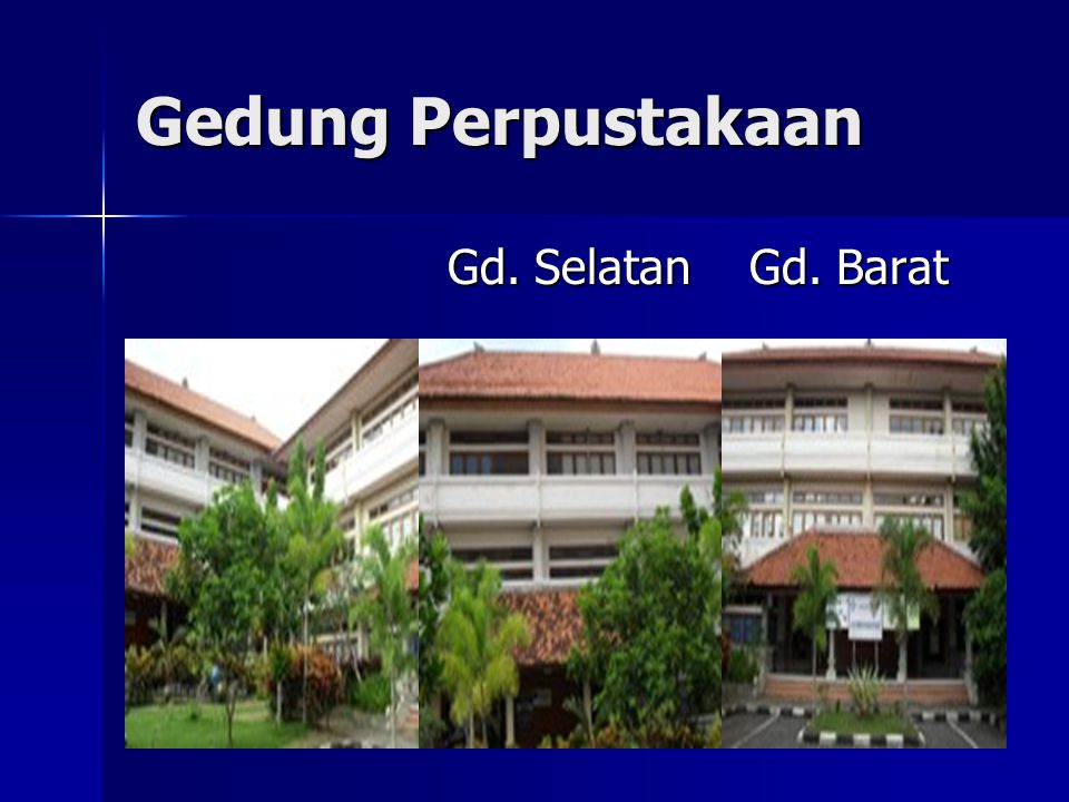 Gd. Selatan Lt.1 L. Internet Hotspot Kantin Bursa Buku Locker CD-Rom Local Content BNI Corner