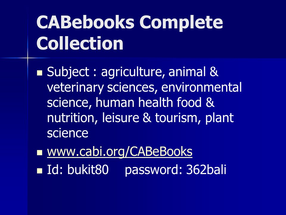 CABebooks Complete Collection Subject : agriculture, animal & veterinary sciences, environmental science, human health food & nutrition, leisure & tou