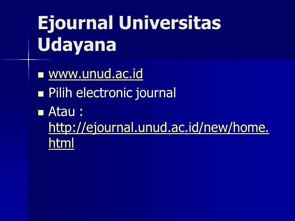 Ejournal Universitas Udayana www.unud.ac.id www.unud.ac.id www.unud.ac.id Pilih electronic journal Pilih electronic journal Atau : http://ejournal.unu