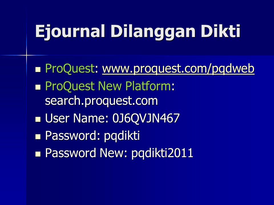 Ejournal Dilanggan Dikti ProQuest: www.proquest.com/pqdweb ProQuest: www.proquest.com/pqdwebwww.proquest.com/pqdweb ProQuest New Platform: search.proq
