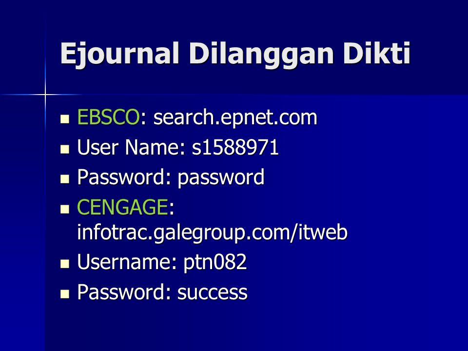 Ejournal Dilanggan Dikti EBSCO: search.epnet.com EBSCO: search.epnet.com User Name: s1588971 User Name: s1588971 Password: password Password: password