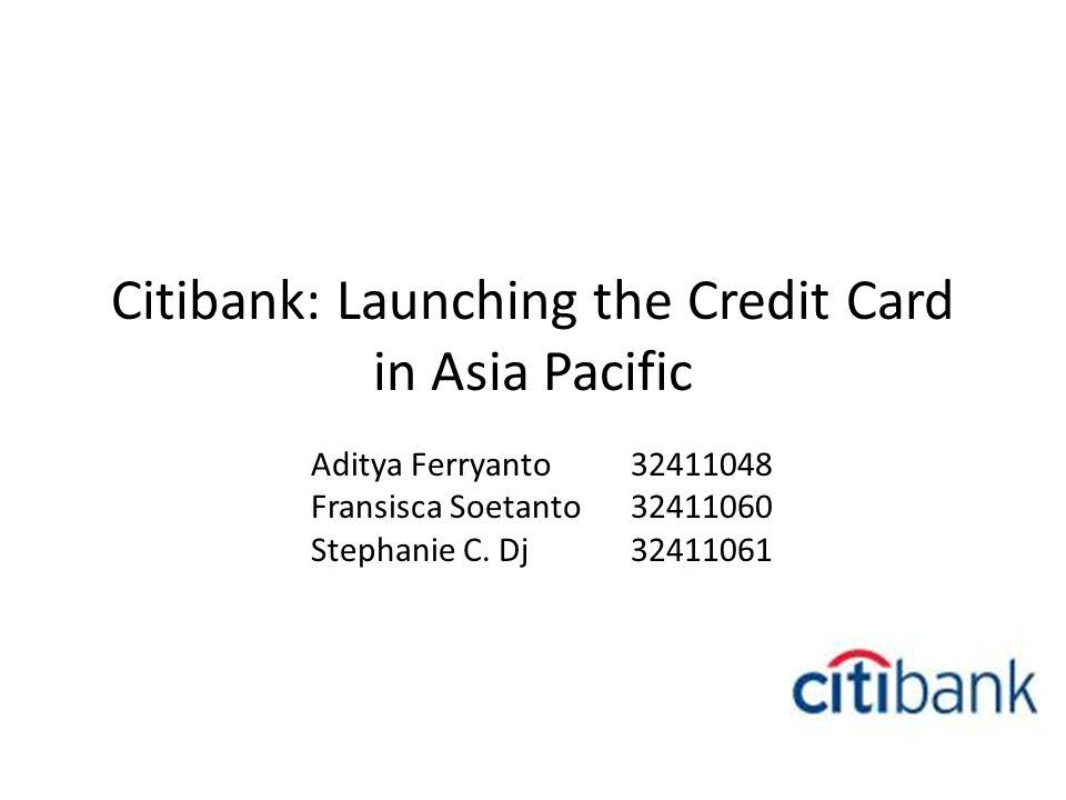 Financial Perspective NPV yang positif artinya Citibank mempunyai prospek yang bagus dan baik dalam bisnis kartu kredit sehingga Citibank seharusnya meluncurkan produk kartu kreditnya ke Asia Pasifik.